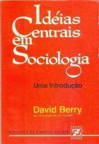 Livro Idéias Centrais em Sociologia-uma Introdução Autor David Berry (1976) [usado]