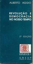 Livro Revolução e Democracia no Nosso Tempo Autor Alberto Aggio (1997) [usado]