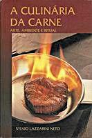 Livro a Culinária da Carne Autor Sylvio Lazzarini Neto (1994) [usado]