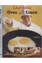 Livro Ovos sem Casca Autor Chef Allan (2005) [usado]