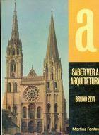 Livro Saber Ver a Arquitetura Autor Martins Fontes (1989) [usado]
