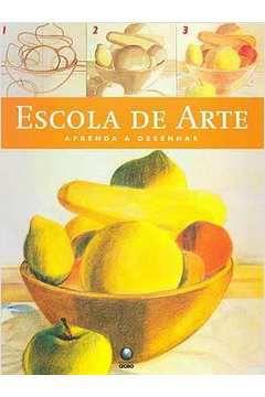 Livro Escola de Arte - Aprenda a Desenhar Autor Vários Autores (2002) [usado]