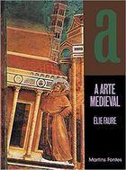 Livro a Arte Medieval Autor Élie Faure (1989) [usado]
