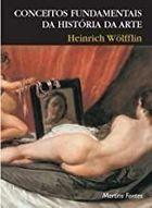 Livro Conceitos Fundamentais da História da Arte Autor Heinrich Wolfflin (2000) [usado]