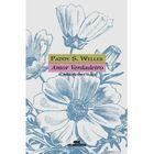 Livro Amor Verdadeiro Autor Paddy S. Welles (2006) [usado]