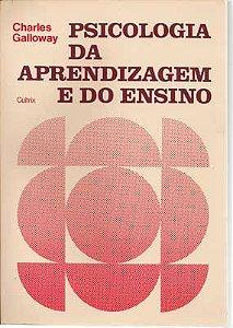 Livro Psicologia da Aprendizagem e do Ensino Autor Charles Galloway (1981) [usado]