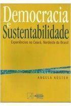 Livro Democracia e Sustentabilidade. Experiências no Ceará... Autor Angela Küster (2003) [usado]