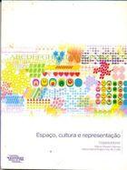 Livro Espaço, Cultura e Representação Autor Márcio Moraes Valença e Outra ( Orgs.) (2005) [usado]