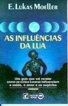 Livro as Influências da Lua Autor E. Lukas Moeller (1989) [usado]
