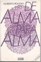Livro de Alma para Alma Autor Huberto Rohden (1981) [usado]