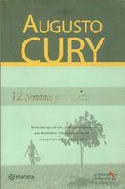 Livro 12 Semanas para Mudar Uma Vida Autor Augusto Cury (2007) [usado]