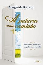 Livro a Palavra Como Caminho Autor Margarida Ranauro (2007) [usado]