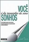 Livro Você é do Tamanho de seus Sonhos Autor César Souza (2003) [usado]
