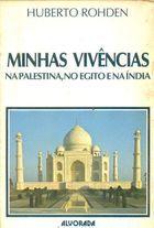 Livro Minhas Vivências-na Palestina, no Egito e na Índia Autor Huberto Rohden (1981) [usado]