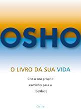 Livro o da sua Vida Autor Osho (2007) [usado]