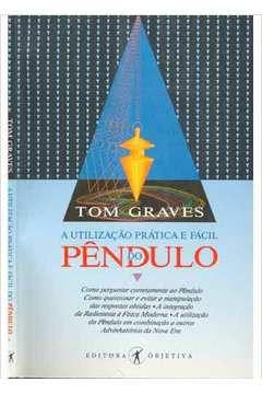 Livro a Utilização Prática e Fácil do Pêndulo Autor Tom Graves (1989) [usado]