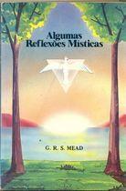 Livro Algumas Reflexões Místicas Autor G. R. S. Mead (1982) [usado]