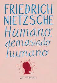 Livro Humano, Demasiado Humano - Autor Friedrich Nietzsche (2013) [seminovo]