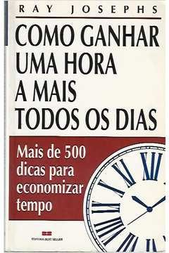 Livro Como Ganhar Uma Hora a Mais Todos os Dias Autor Ray Josephs (1992) [usado]