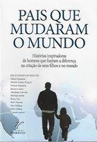 Livro Pais que Mudaram o Mundo - Historias Inspiradora de Homens... Autor Vários Autores (2007) [usado]
