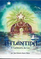Livro Atlântida o Continente da Luz Autor José Souto Maior (2007) [usado]