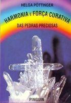 Livro Harmonia e Força Curativa das Pedras Preciosas Autor Helga Pöttinger (1994) [usado]