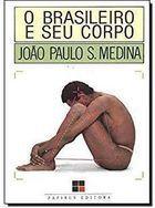 Livro o Brasileiro e de seu Corpo Autor João Paulo S. Medina (1987) [usado]