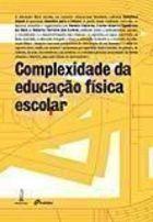 Livro Complexidade da Educação Física Escolar Autor Renata Usborne (2013) [usado]