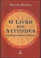 Livro o das Atitudes_astrologicamente Corretas Autor Marcia Mattos (2001) [usado]