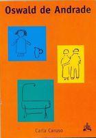 Livro Oswald de Andrade Autor Carla Caruso (2000) [usado]
