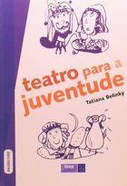 Livro Teatro para a Juventude - Coleção Passelivre Autor Tatiana Belinky (2010) [usado]