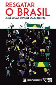 Livro Resgatar o Brasil Autor Jessé Souza, Rafael Valim (coords.) (2018) [usado]