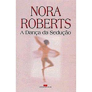Livro a Dança da Sedução Autor Nora Roberts (2003) [usado]