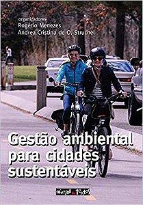 Livro Gestão Ambiental para Cidades Sustentáveis Autor Rogério Menezes, Andrea Cristina de O. Struchel (orgs.) (2019) [usado]