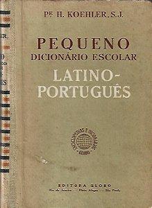 Livro Pequeno Dicionário Escolar Latino - Português Autor Pe. H. Koehler (1969) [usado]
