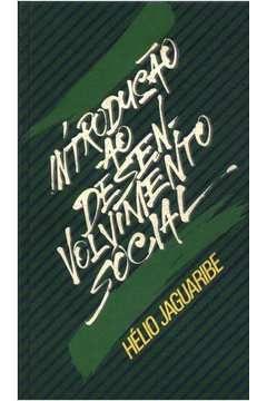 Livro Introdução ao Desenvolvimento Social Autor Helio Jaguaribe (1978) [usado]