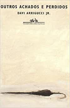 Livro Outros Achados e Perdidos Autor Davi Arrigucci Jr. (1999) [usado]