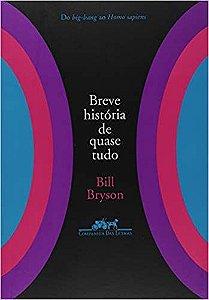 Livro Breve História de Quase Tudo Autor Bill Bryson (2005) [seminovo]