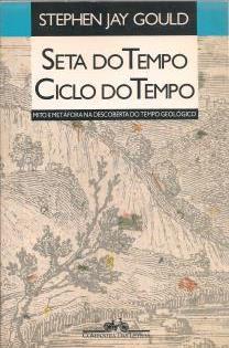 Livro Seta do Tempo, Ciclo do Tempo: Mito e Metáfora na Descoberta do Tempo Geológico Autor Stephen Jay Guld (1991) [usado]