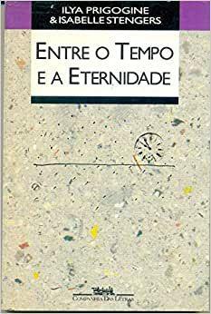 Livro entre o Tempo e a Eternidade Autor Ilya Prigogine e Isabelle Stengers (1992) [usado]