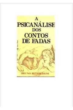 Livro a Psicanálise dos Contos de Fadas Autor Bruno Bettelheim (1980) [usado]
