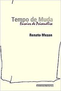 Livro Tempo de Muda: Ensaios de Psicanálise Autor Renato Mezan [usado]