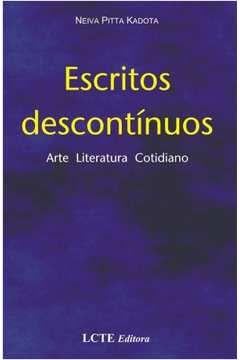 Livro Escritos Descontínuos: Arte Literatura Cotidiano Autor Neiva Pitta Kadota (2007) [usado]