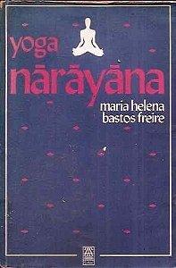 Livro Yoga Narayana Autor Maria Helena Bastos Freire (1990) [usado]