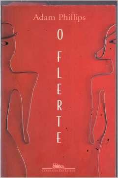 Livro o Flerte Autor Adam Phillips (1998) [usado]