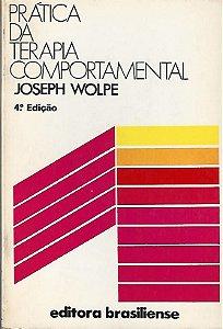 Livro Prática da Terapia Comportamental Autor Joseph Wolpe (1976) [usado]