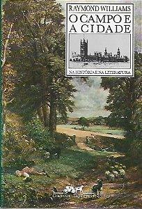 Livro o Campo e a Cidade: na História e na Literatura Autor Raymond Williams (1990) [usado]