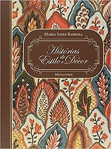Livro Histórias de Estilo e Décor Autor Maria Ignez Barbosa (2011) [usado]