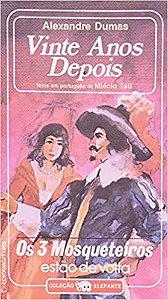 Livro Vinte Anos Depois: os Três Mosqueteiros Estão de Volta Autor Alexandre Dumas [usado]