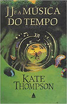 Livro Jj e a Música do Tempo Autor Kate Thompson (2007) [usado]